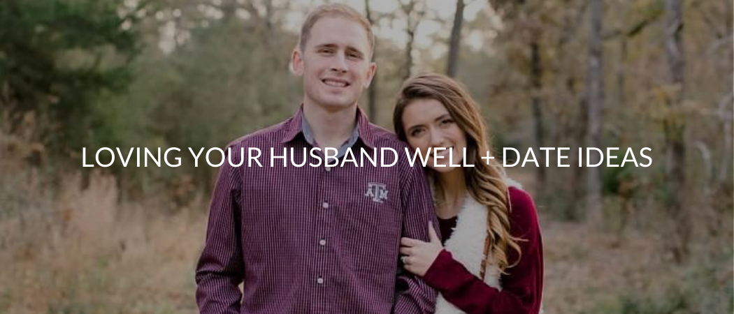 Loving Your Husband Well + Date Ideas | Meekly Loving by Sydney Meek