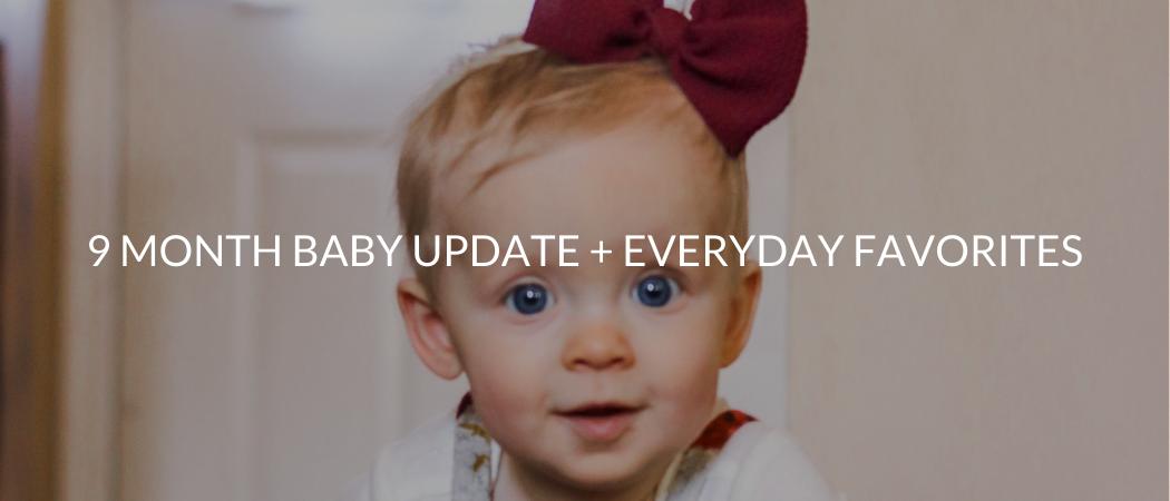 9 Month Baby Update + Everyday Favorites | Meekly Loving by Sydney Meek