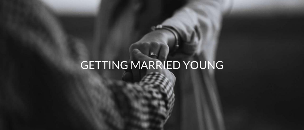 Getting Married Young | Meekly Loving by Sydney Meek