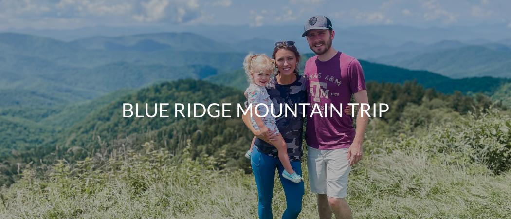 Blue Ridge Mountain Trip | Meekly Loving by Sydney Meek