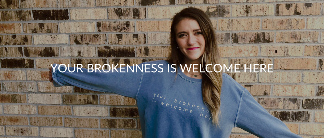 Your Brokenness is Welcome Here | Meekly Loving by Sydney Meek